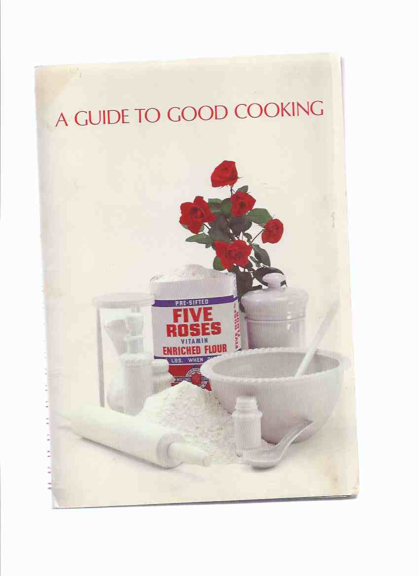 Image for Centennial Edition of A Guide to Good Cooking - Five Roses Flour / Lake of the Woods Milling Company ( Recipe - Cook Book / Cookbook )