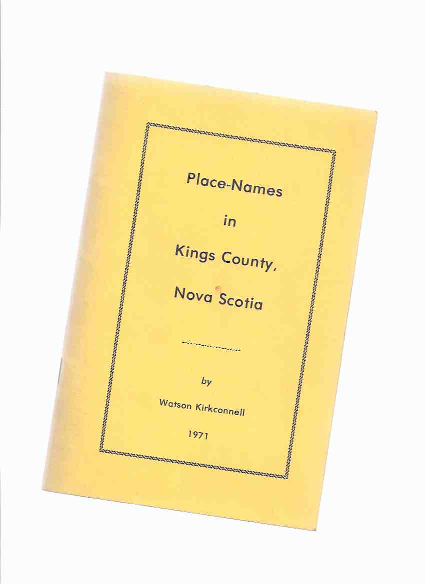 Image for Place Names in Kings County, Nova Scotia -by Watson Lirkconnell -a Signed Copy ( NS Local History )