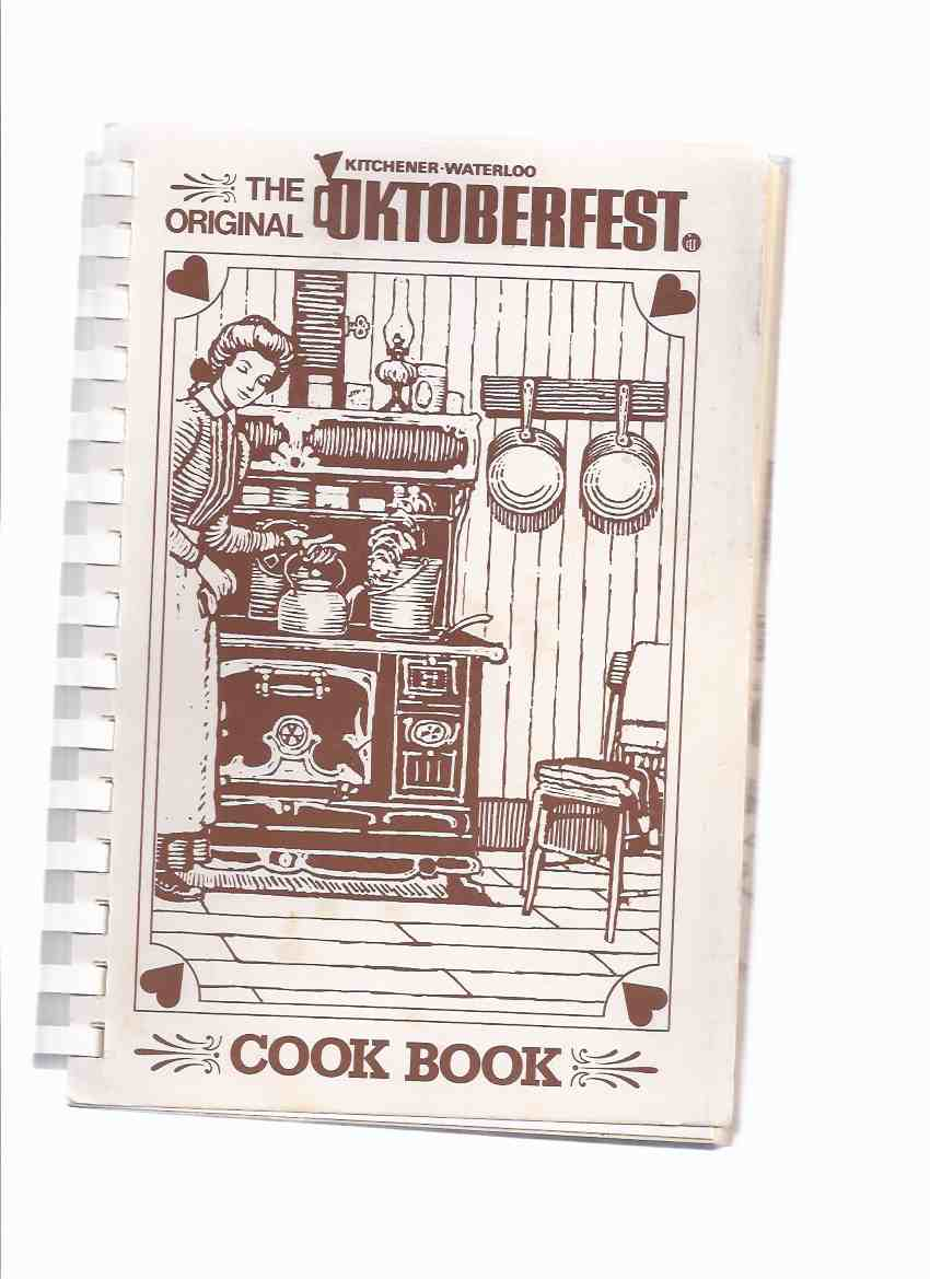Image for The Original Kitchener-Waterloo Oktoberfest Cook Book / Kitchener-Waterloo Oktoberfest General & Cultural Events Committee ( K-W )( Cookbook / Cooking / Recipes / Octoberfest )