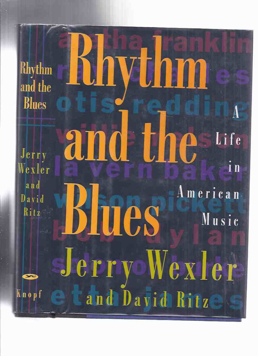 Image for Rhythm and the Blues:  A Life in American Music -by Jerry Wexler -a Signed Copy