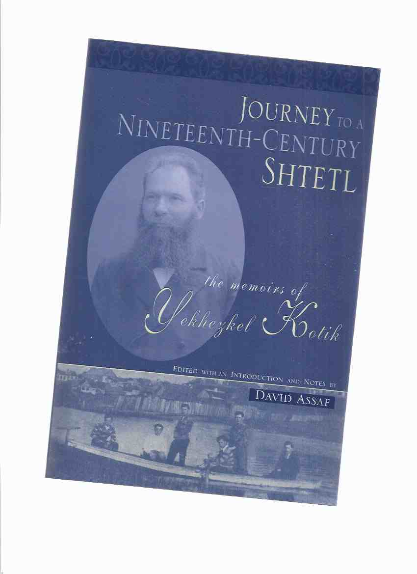 Image for Journey to a Nineteenth Century Shtetl: The Memoirs of Yekhezkel Kotik  / Wayne State University Press ( WSUP ) / with The Diaspora Research Institute, Tel Aviv University Raphael Patai Series in Jewish Folklore and Anthropology   ( 19th C.)