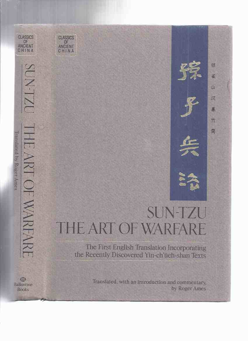 Image for Sun-Tzu:  The Art of Warfare:  The First English Translation Incorporating the Recently Discovered Yin-ch'ueh-shan Texts - Classics of Ancient China Series  ( War )