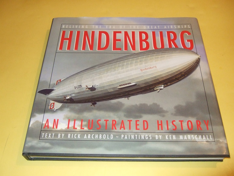 Image for Hindenburg: An Illustrated History, Illustrated / Illustrations By Ken Marschall  ( Zeppelins )