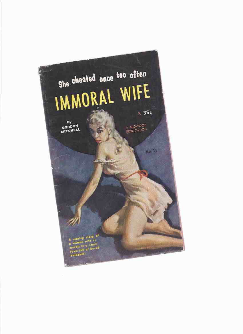 Image for Immoral Wife --by Gordon Mitchell ( Robert Silverberg ) / Midwood # 11