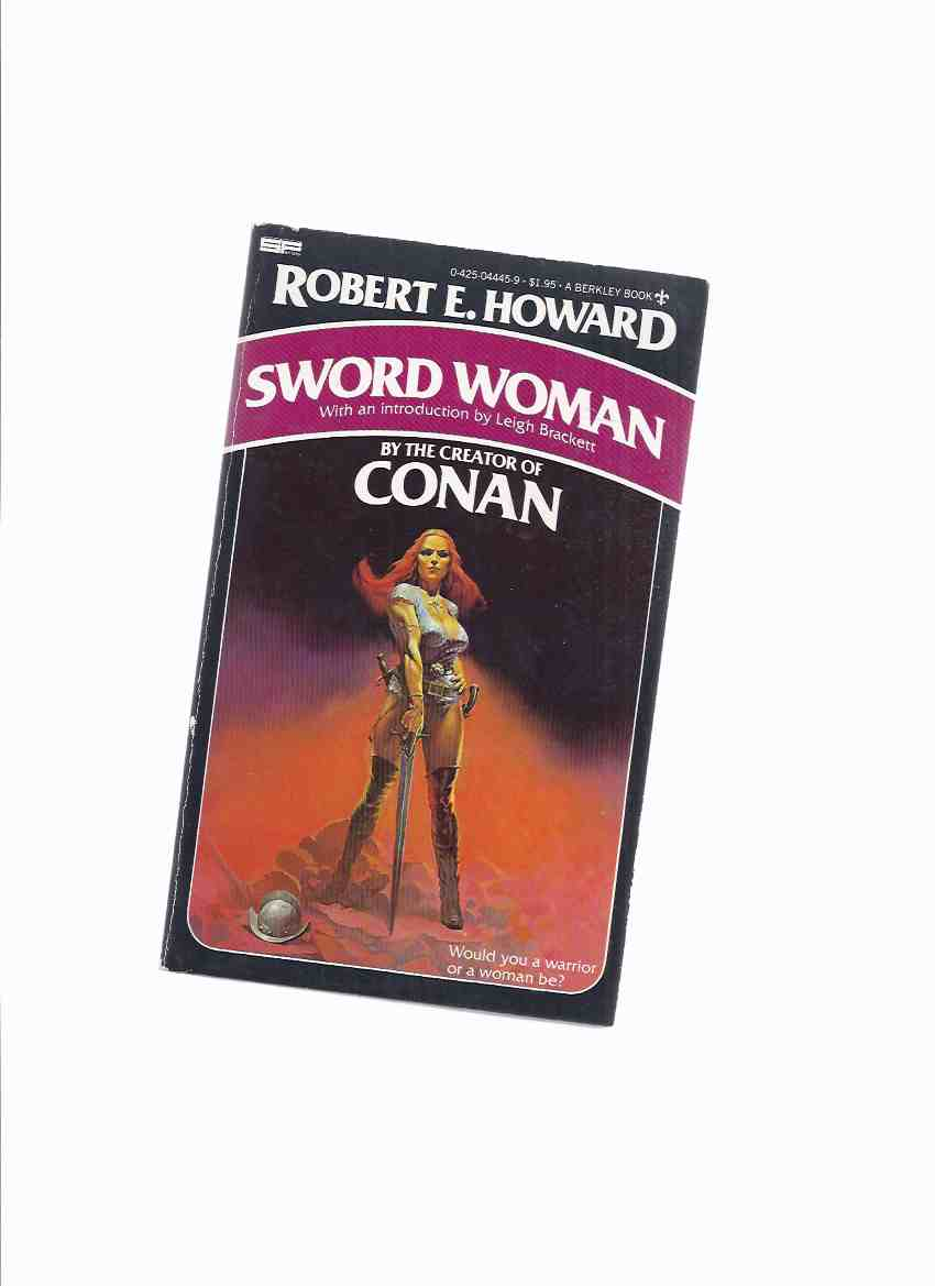 Image for Sword Woman -by Robert E Howard ( Sword Woman; Blades for France; Mistress of Death; the King's Service; the Shadow of the Hun )