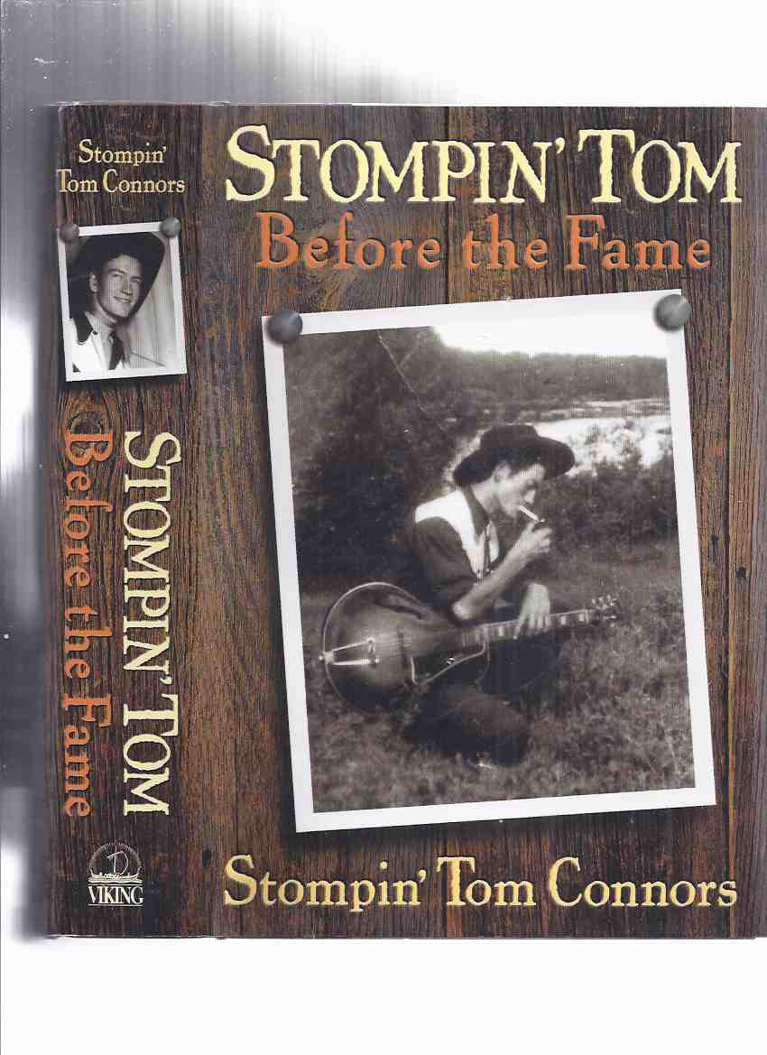 Image for Stompin' Tom Connors:  Before the Fame  ( Biography / Autobiography ) (with b&w Photo )  ( Stomping )