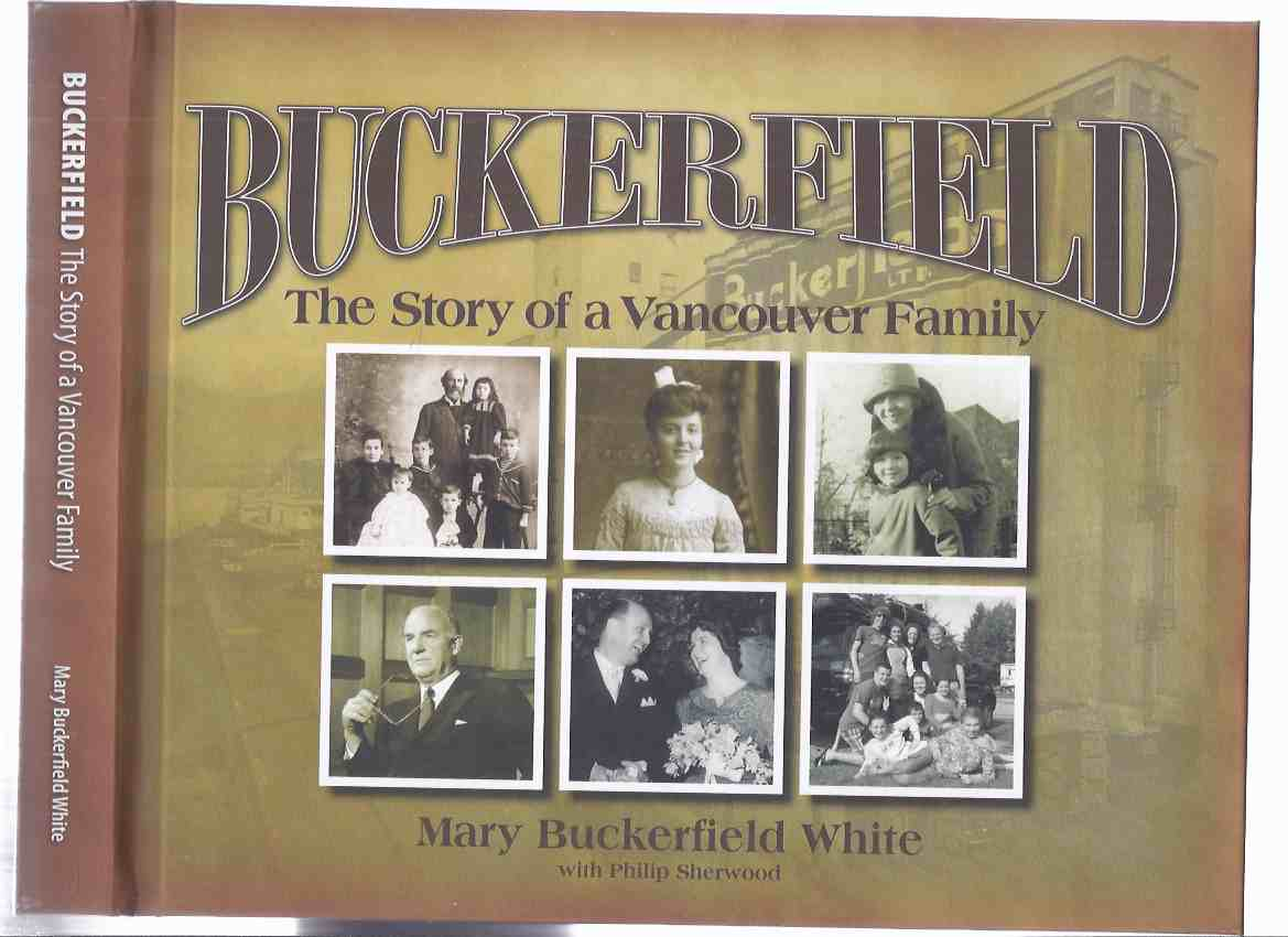 Image for BUCKERFIELD:  The Story of a Vancouver Family ( Buckerfield's Feeds, Seeds, and Fertilizers / Stores )( Family History ( BC / British Columbia )