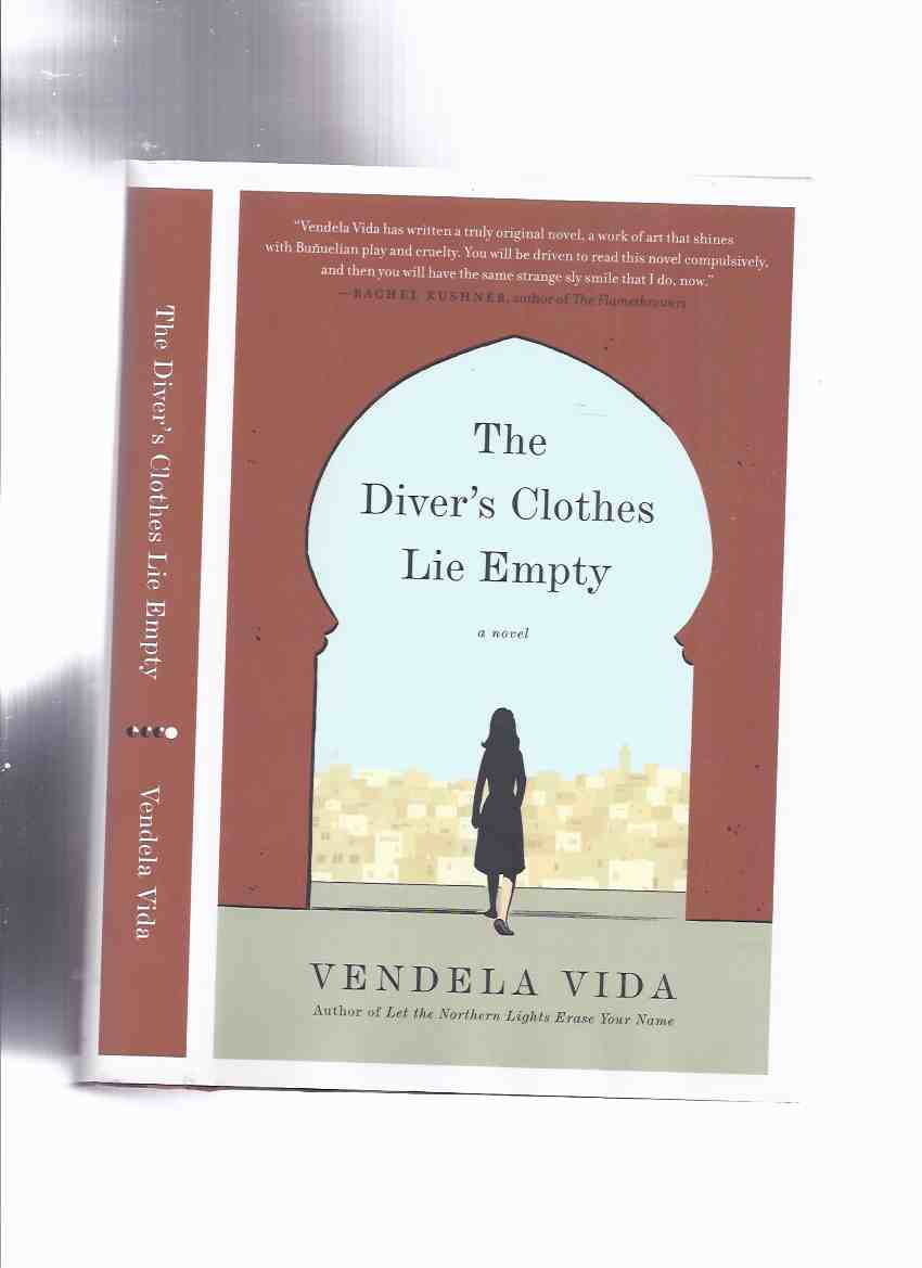 Image for The Diver's Clothes Lie Empty: A Novel -by Vendela Vida -a Signed Copy