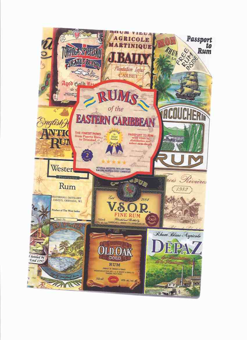 Image for Rums of the Eastern Caribbean, Historical Anecdotes, Distillery Tours, Rum Lore, Recipes & Expert Commentary (The Finest Rums from Puerto Rico to Trinidad )( Alcohol / Cocktails / Drinking, etc)