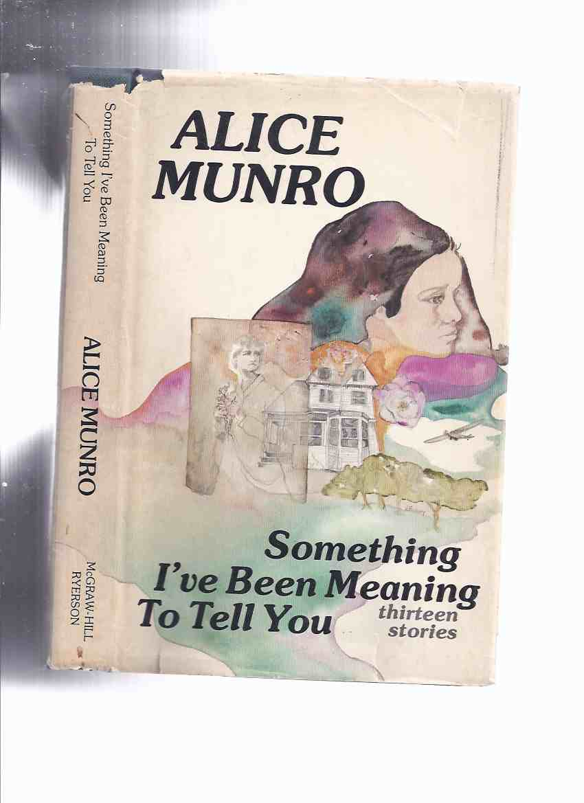 Image for Something I've Been Meaning to Tell You:  Thirteen Stories -by Alice Munro