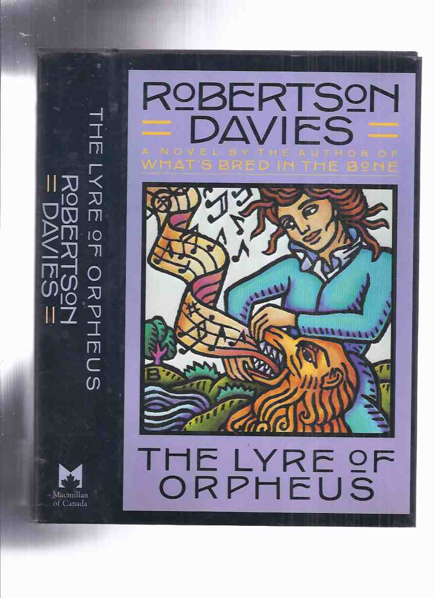 Image for The Lyre of Orpheus ---Book 3 of the Cornish Trilogy -by Robertson Davies ---a signed Copy (The 1st Canadian Edition )(sequel to The Rebel Angels and What's Bred in the Bone )