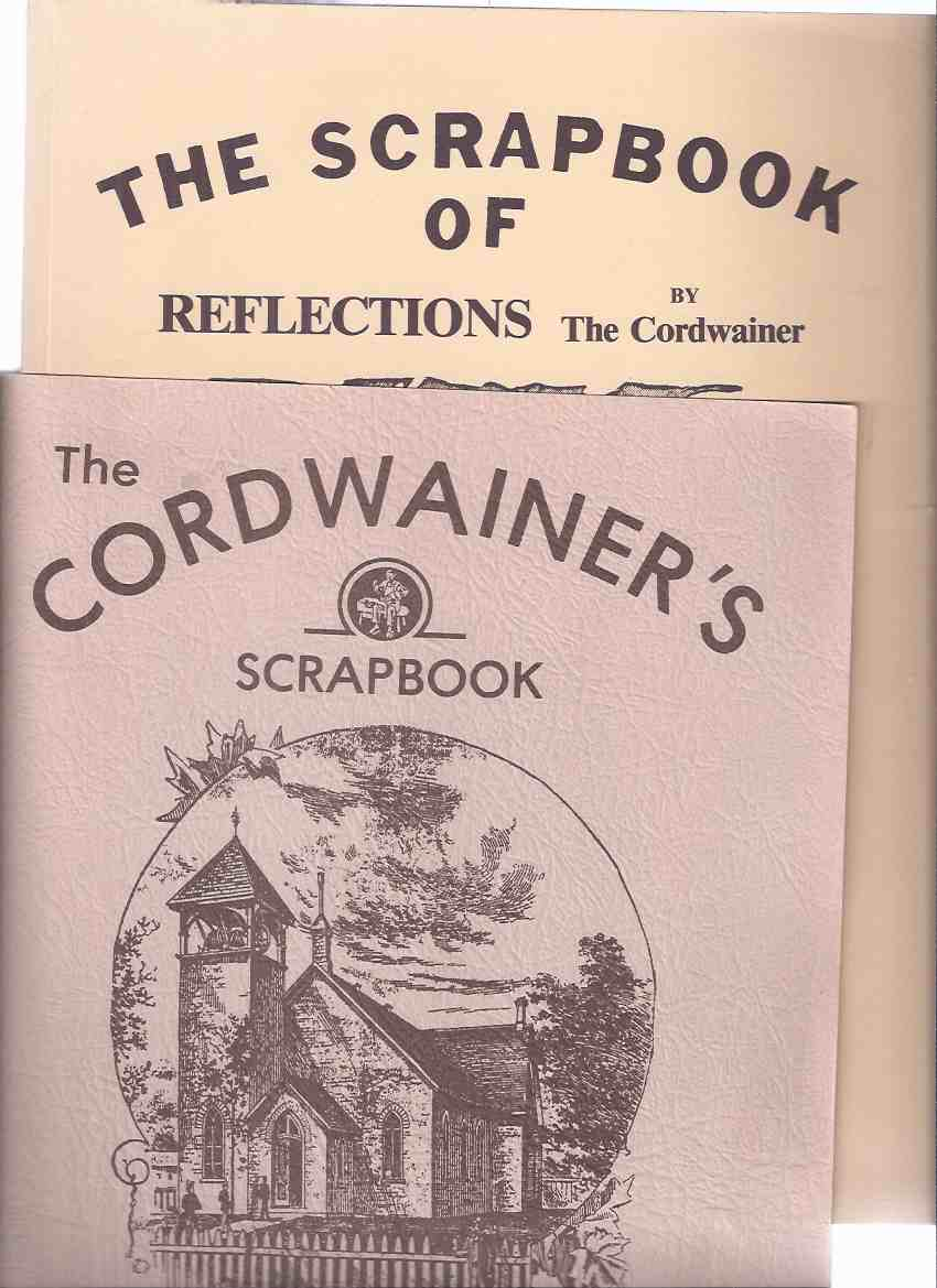 Image for 2 VOLUMES: Cordwainer's Scrapbook Reflections / Memories -a Collection of Selected Articles (from)The Walkerton Herald Times Since 1981 ( First and Second Books )( 1st / 2nd / 1 & 2 )( Ontario Newspaper / Local history )( Cordwainer Scrap Book )