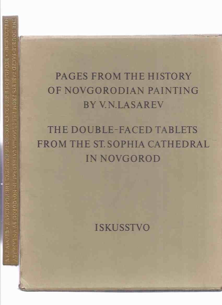 Image for The Double-Faced Tablets from the St Sophia Cathedral in Novgorod / Pages from the History of Novgorodian Painting By V N Lasarev ( English and Cyrillic Language )