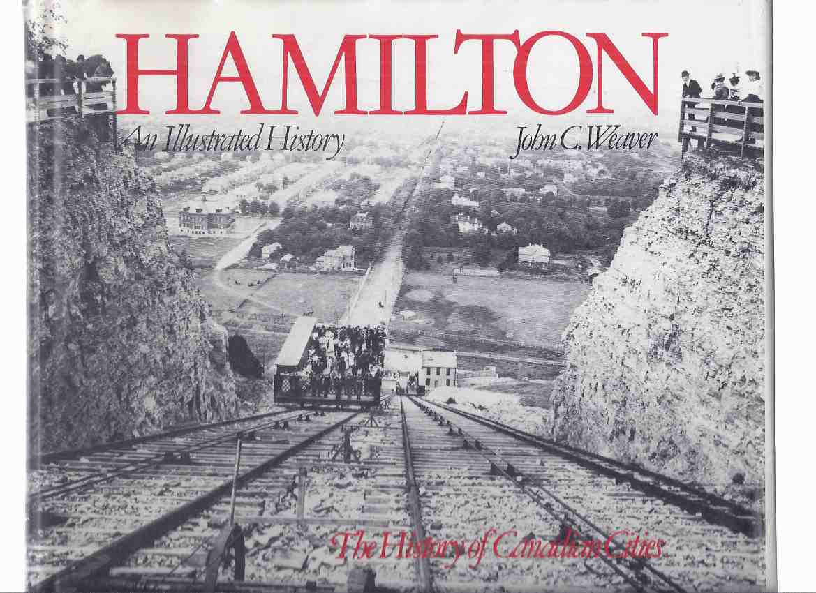 Image for Hamilton:  An Illustrated History:  The History of Canadian Cities