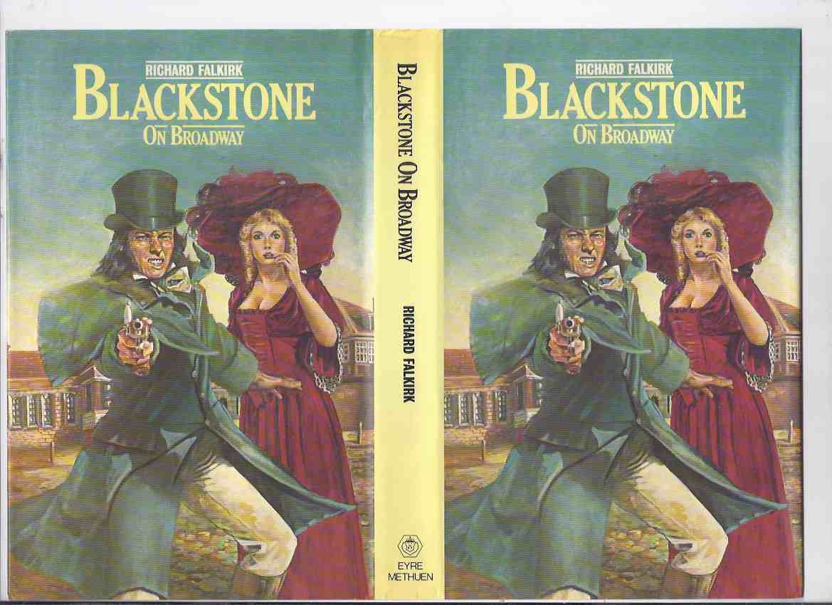 Image for Blackstone on Broadway --- Edmund Blackstone, Bow Street Runner  -Book 6 of the Series -by Richard Falkirk ( Volume Six / Final Book of the series )(the search for Captain Kidd's Treasure )