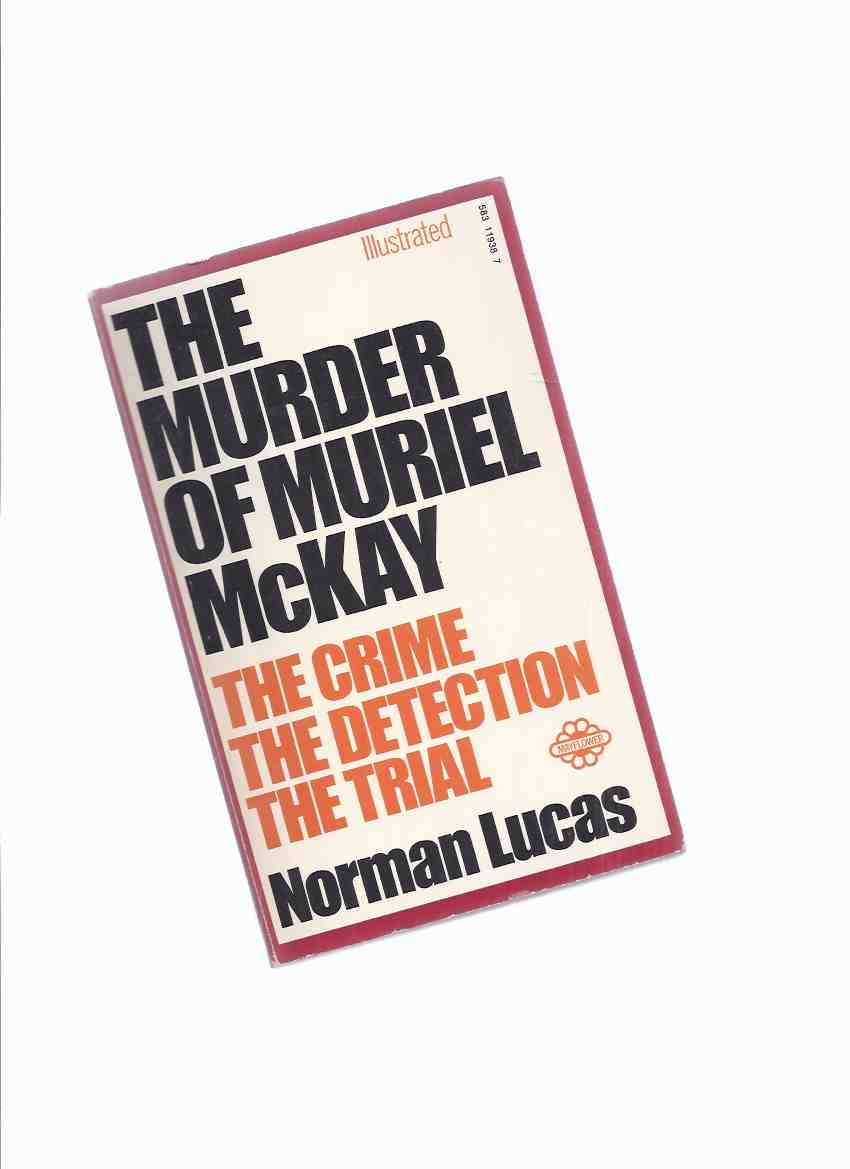 Image for The Murder of Muriel McKay: The Crime -The Detection -The Trial -by Norman Lucas ( Kidnapping )