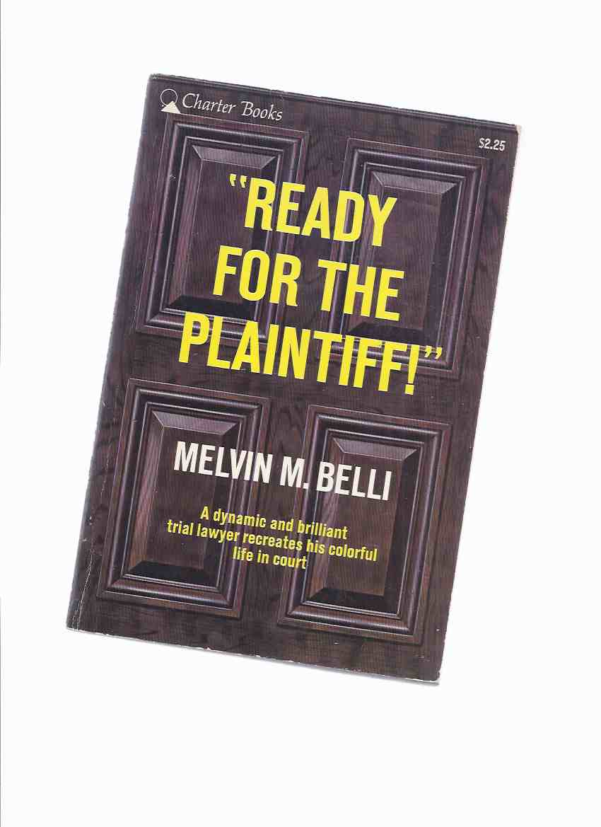 Image for Ready for the Plaintiff: A dramatic and brilliant trial lawyer recreates his colorful life in court )(AKA:  Blood Money ) -by Melvin M Belli ( F E Camps related)
