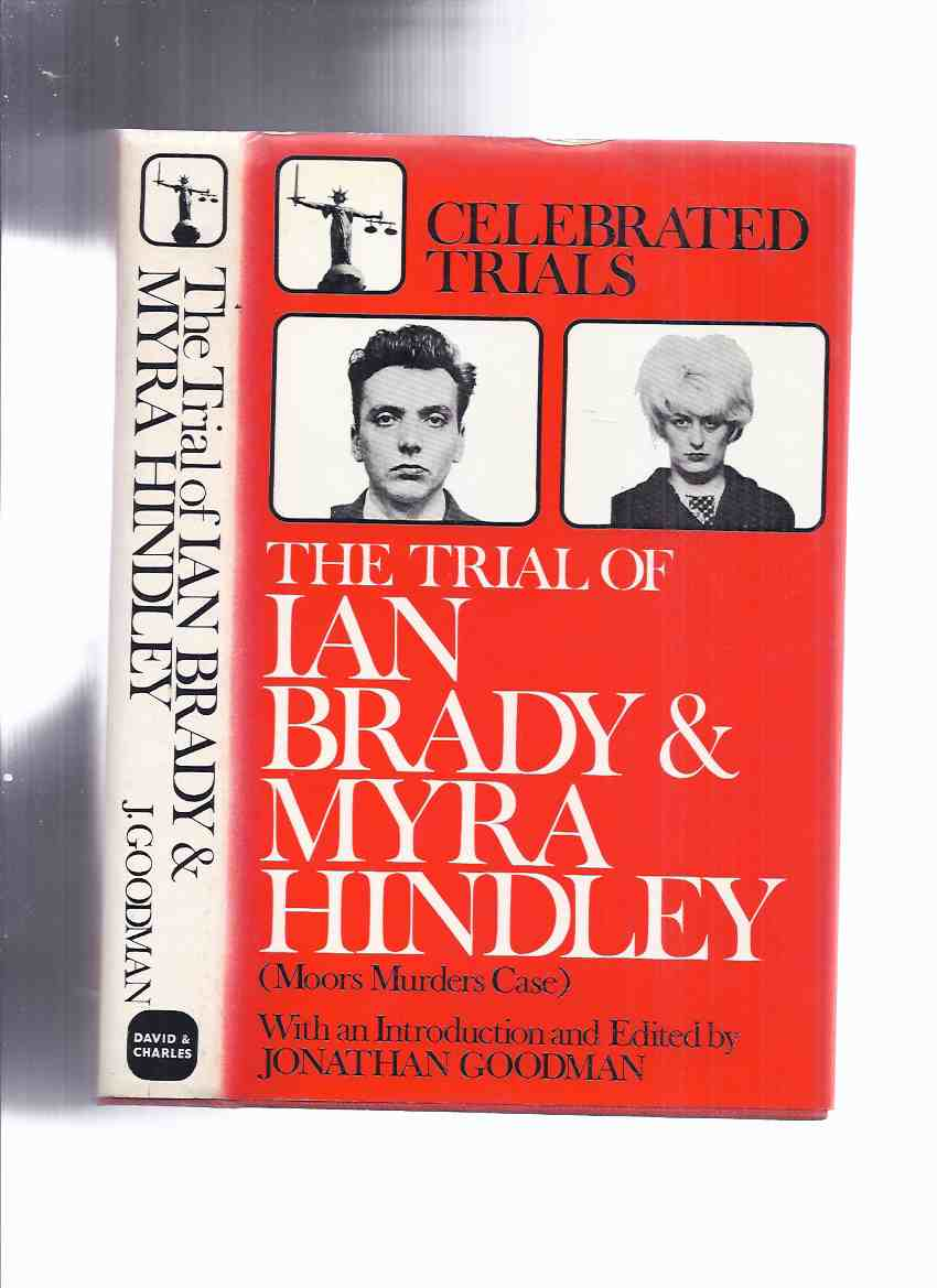 Image for The Trial of Ian Brady and Myra Hindley ( Moors Murders Case ): Celebrated Trials Series -by Jonathan Goodman ( Murderers )