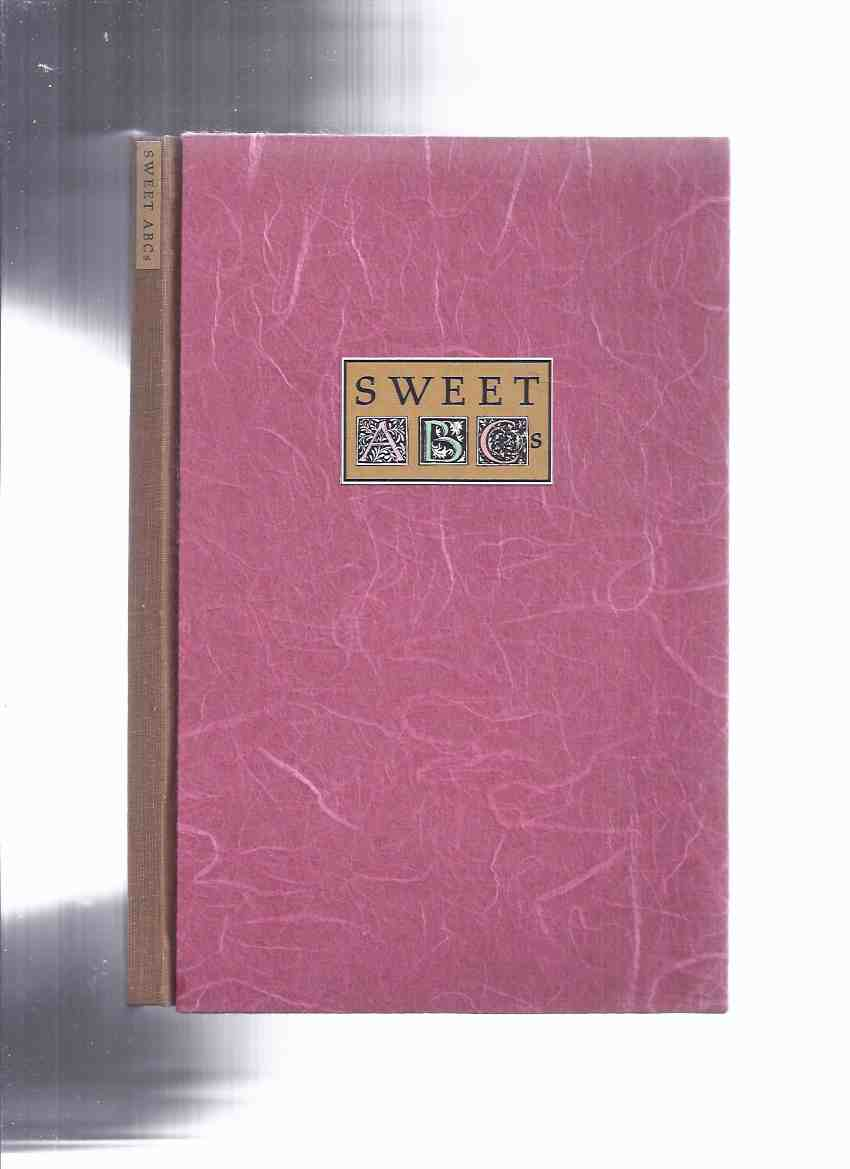 Image for Sweet ABCs: A Selection of Quotations and Recipes on Motherhood and Sweets Collected and Savoured By Susan Lukas and Beth Rose / Grace Notes Press # 14 of 50 Copies ( Cook Book / Cookbook / Desserts )( ABC / A B C's ABC's )