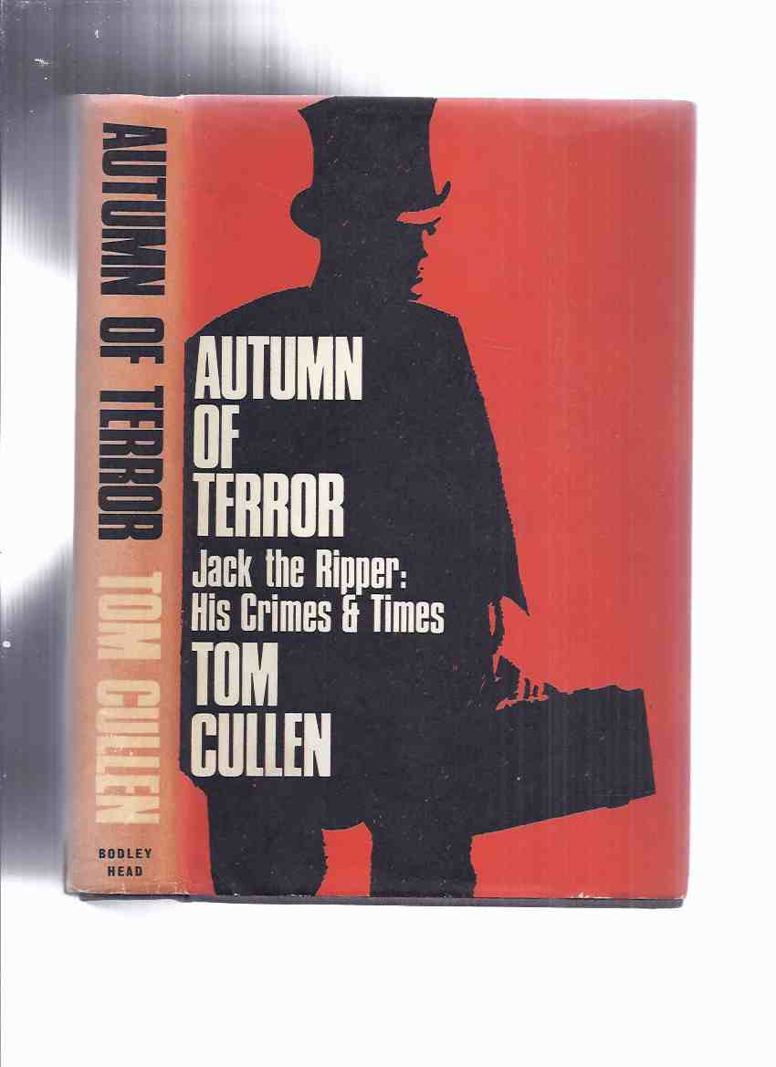 Image for Autumn of Terror:  Jack the Ripper, His Crimes & Times -by Tom Cullen ( F E Camps Related)(aka When London Walked in Terror )