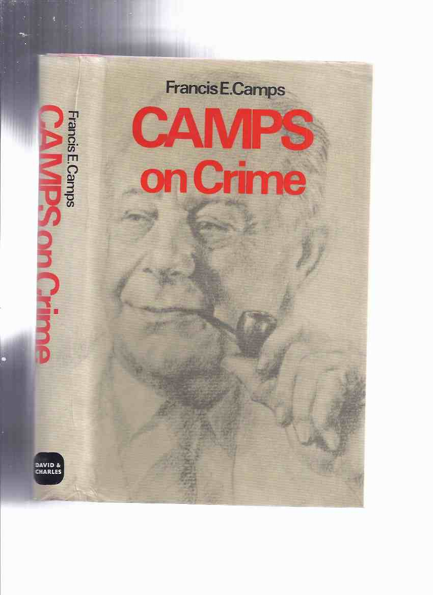 Image for Camps on Crime -by Francis E Camps (inc. More About Jack the Ripper; Colchester Taxi Cab Murder; Mummy of Rhyl; The Bonnyman Case; etc)