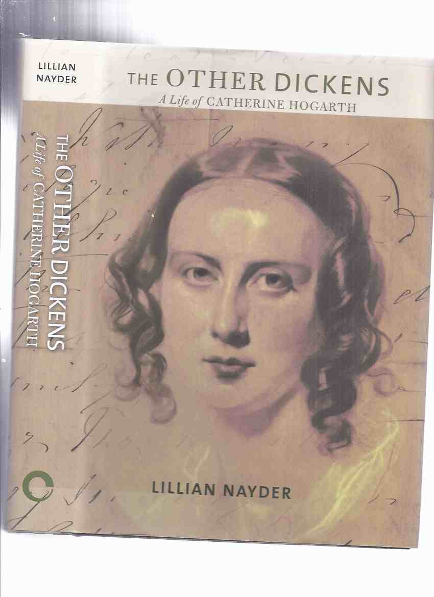 Image for The Other Dickens:  A Life of Catherine Hogarth -by Lillian Nayder / Cornell University Press ( Charles Dickens related)
