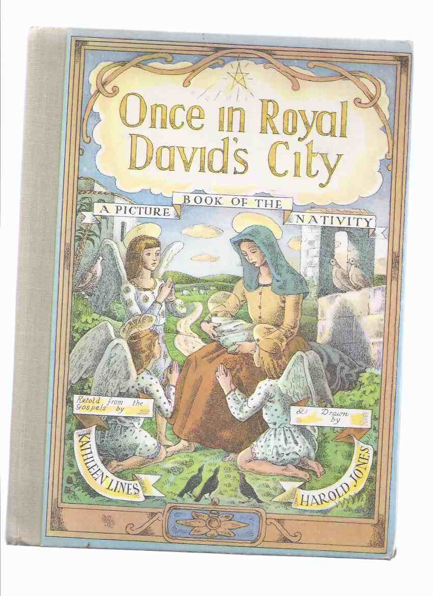 Image for Once in Royal David's City:  A Picture Book of the Nativity, Retold from the Gospels By Kathleen Lines / Drawn ( Illustrations / Illustrated ) By Harold Jones