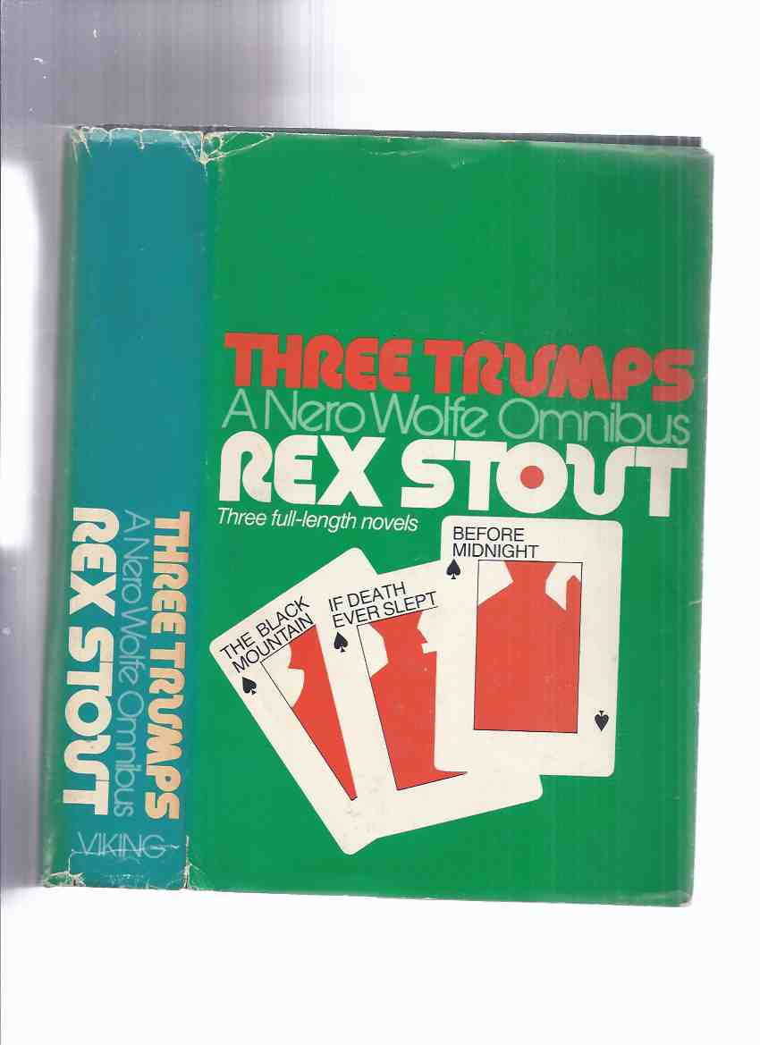Image for Three Trumps: A Nero Wolfe Omnibus with The Black Mountain --- If Death Ever Slept --- Before Midnight ---3 Full-Length Nero Wolfe Novels By Rex Stout
