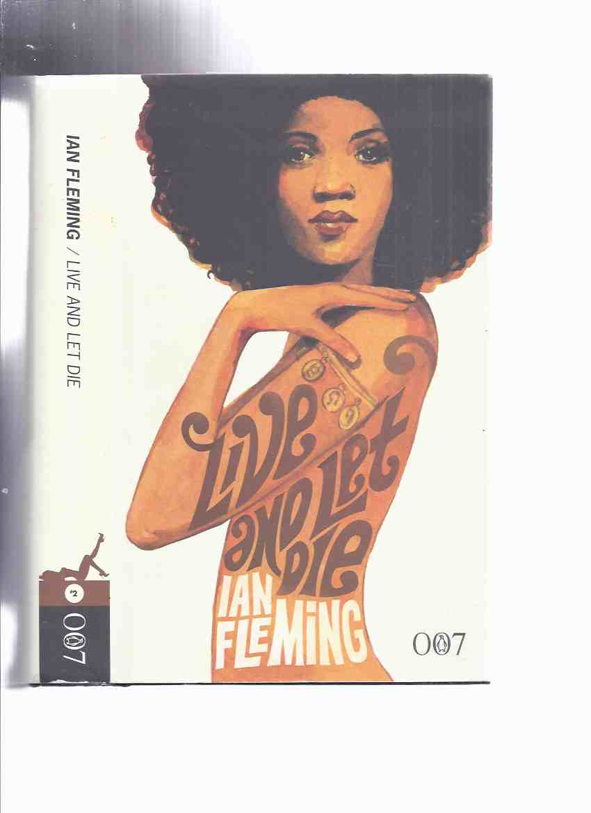 Image for Live and Let Die -by Ian Fleming ---a James Bond 007 Adventure  ( Volume 2 in the 2008 Centenary Edition )( Book Two )