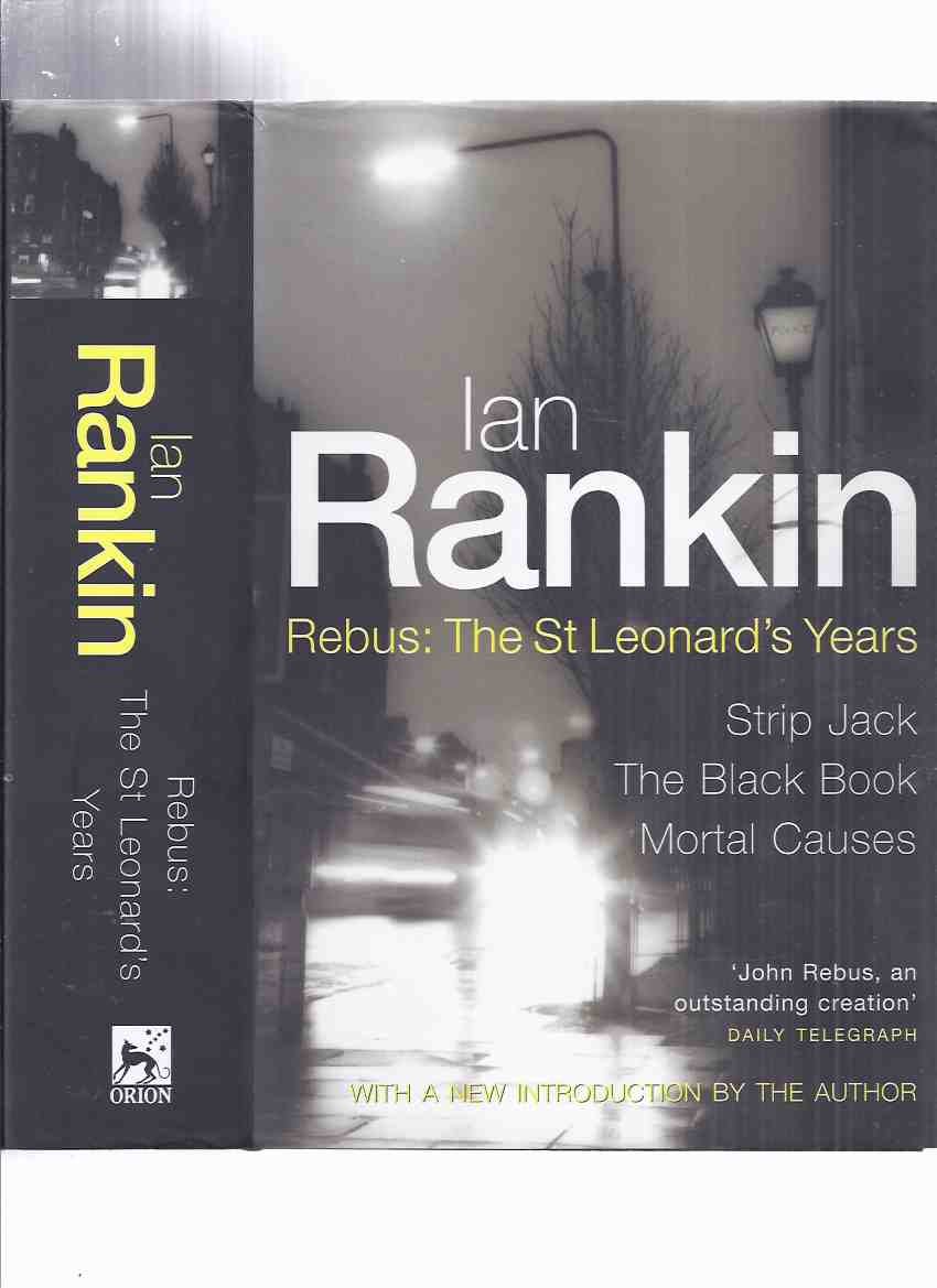 Image for REBUS:  The St Leonard's Years by Ian Rankin -a Signed Copy ( OMNIBUS Edition with Strip Jack; The Black Book; Mortal Causes )(with a New Introduction by the Author )