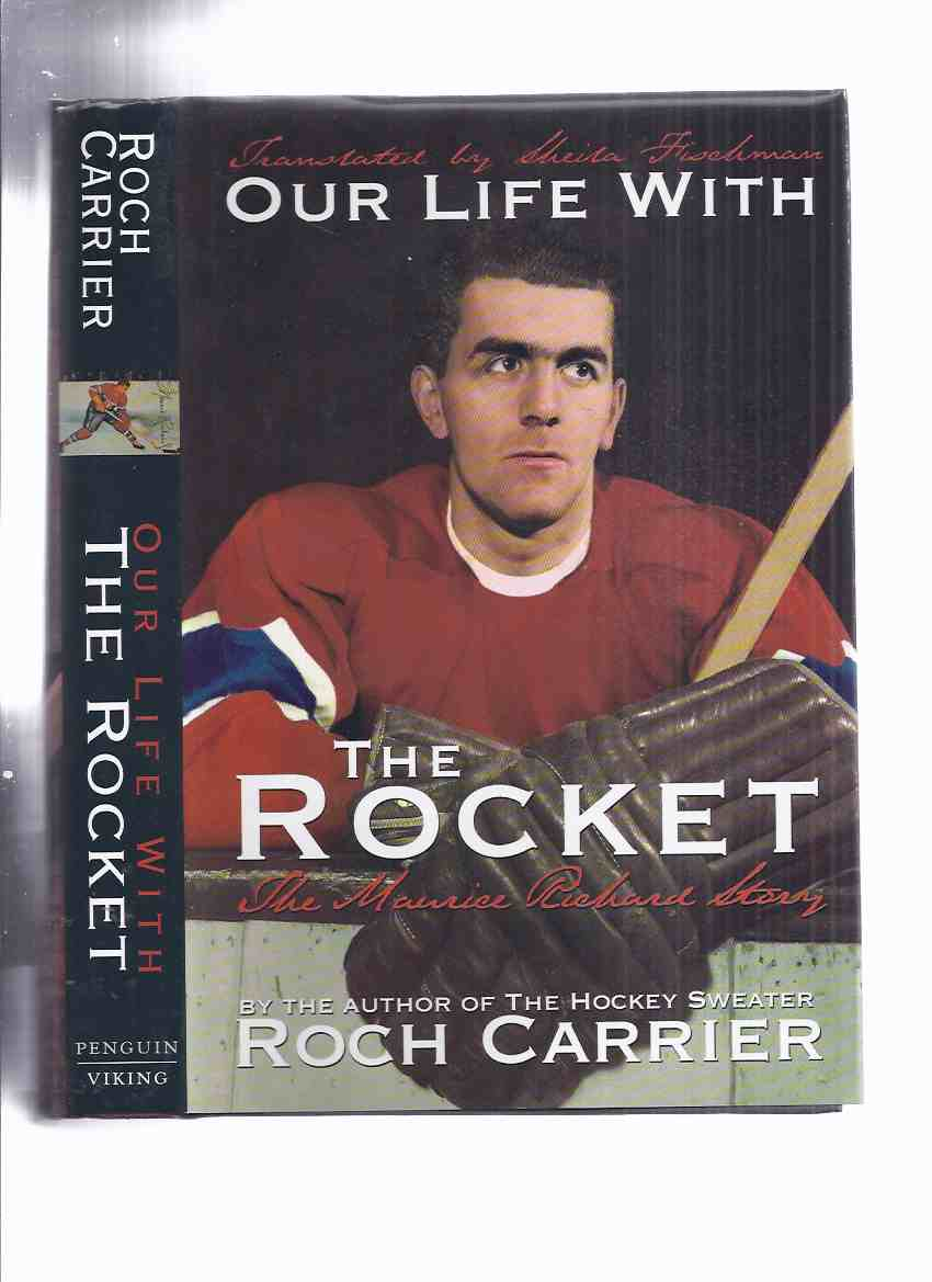 Image for Our Life with The ROCKET:  The Maurice Richard Story -by Roch Carrier -a Signed Copy ( Montreal Canadiens / National Hockey League / NHL related)
