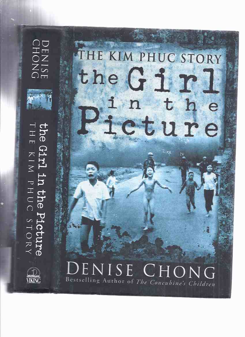 Image for The Girl in the Picture:  The Kim Phuc Story -by Denise Chong - Signed By Kim Phuc ( Vietnam War )