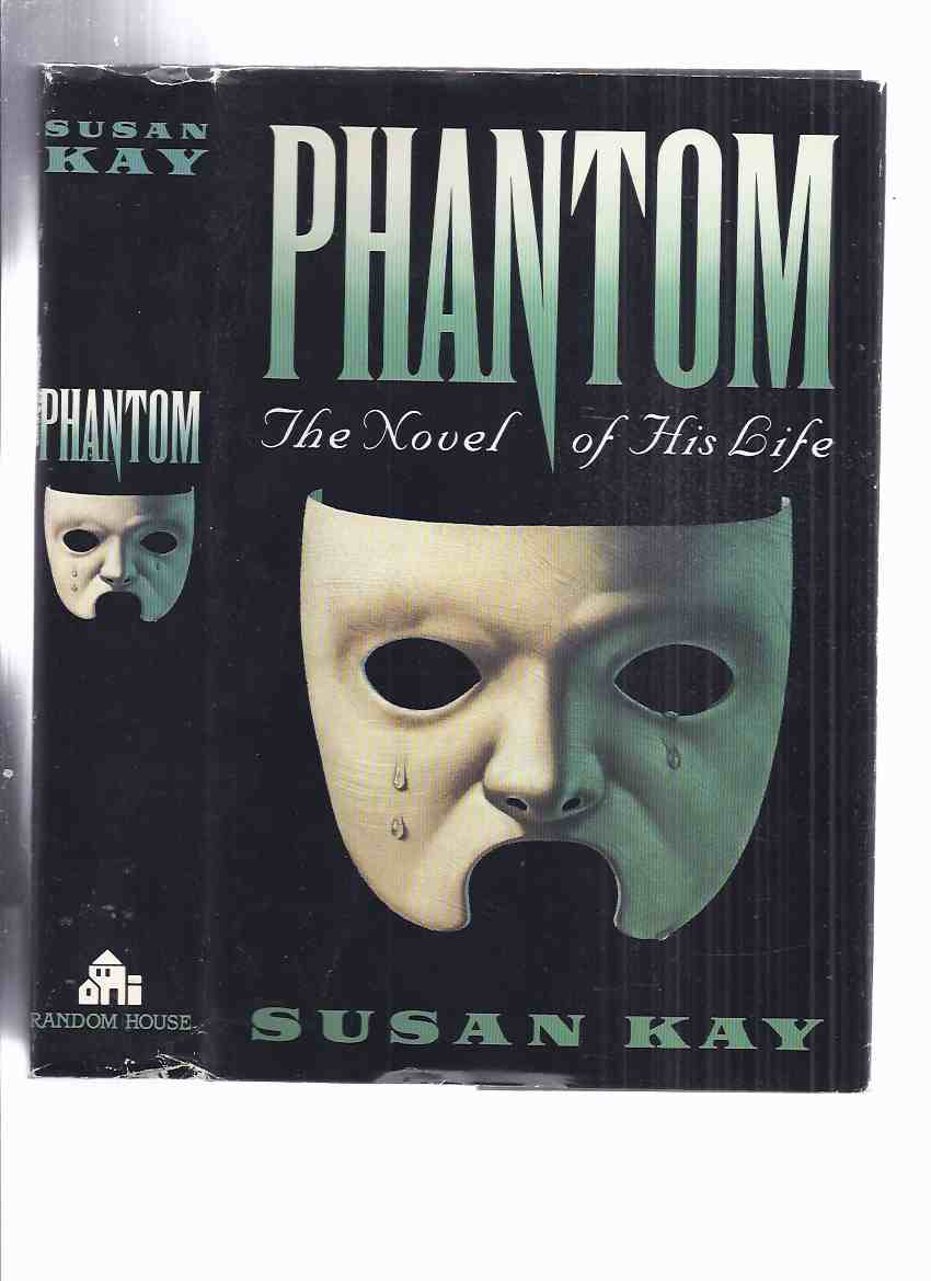 Image for Phantom:  The Novel of His Life -by Susan Kay ( by the Author of Legacy )