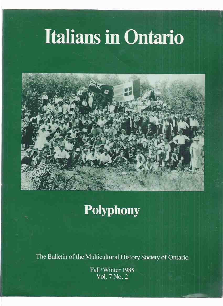Image for POLYPHONY Bulletin of the Multicultural History Society of Ontario Fall/Winter 1985 Vol. 7 # 5 (inc. Italians in Windsor / in Timmins / in Toronto; Memoirs of Giovanni Veltri; Unions and the Italian Community; Mining, Railway Building and Streets; etc)