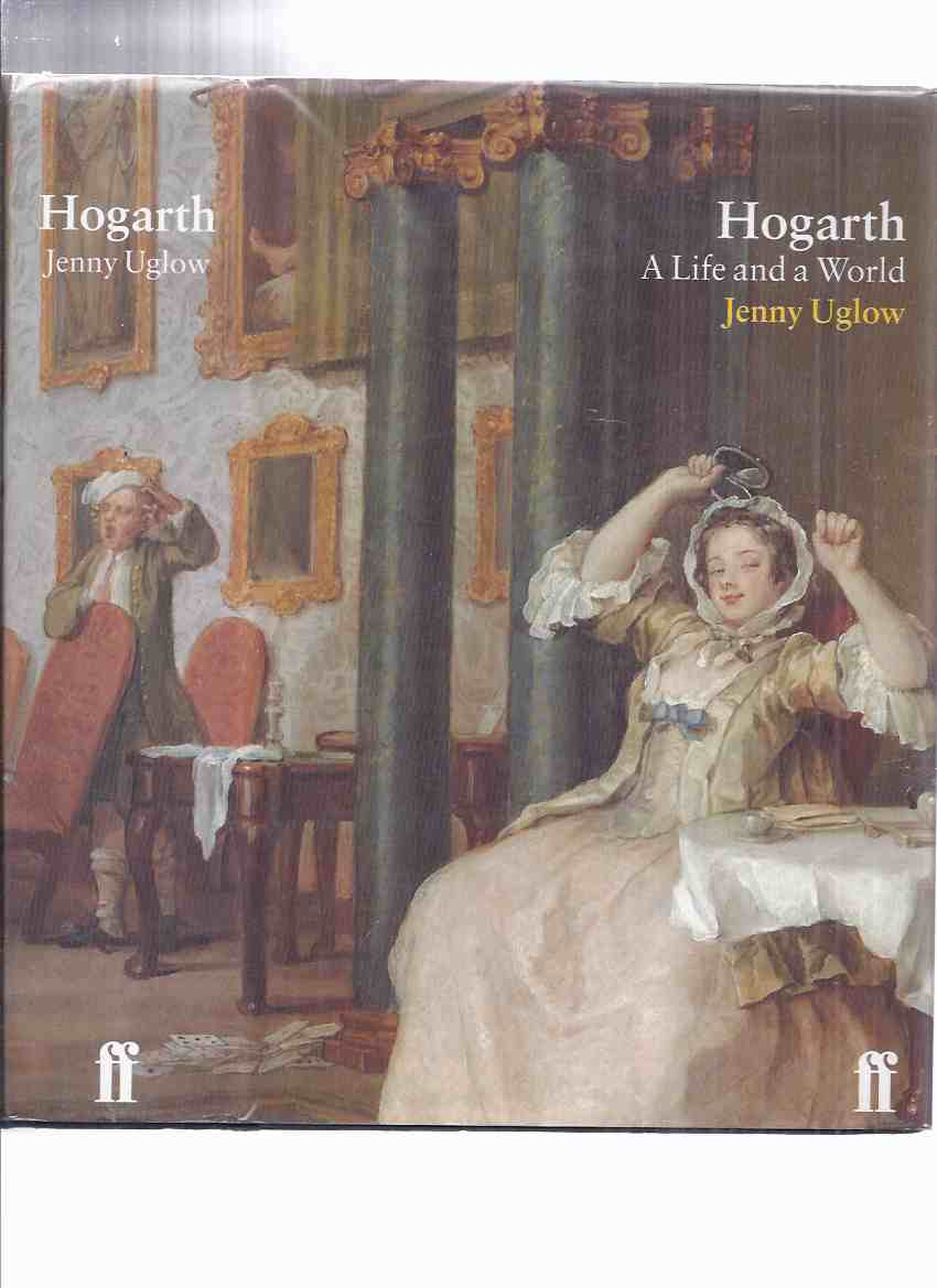 Image for Hogarth: A Life and a World -by Jenny Uglow ( William Hogarth  Biography )