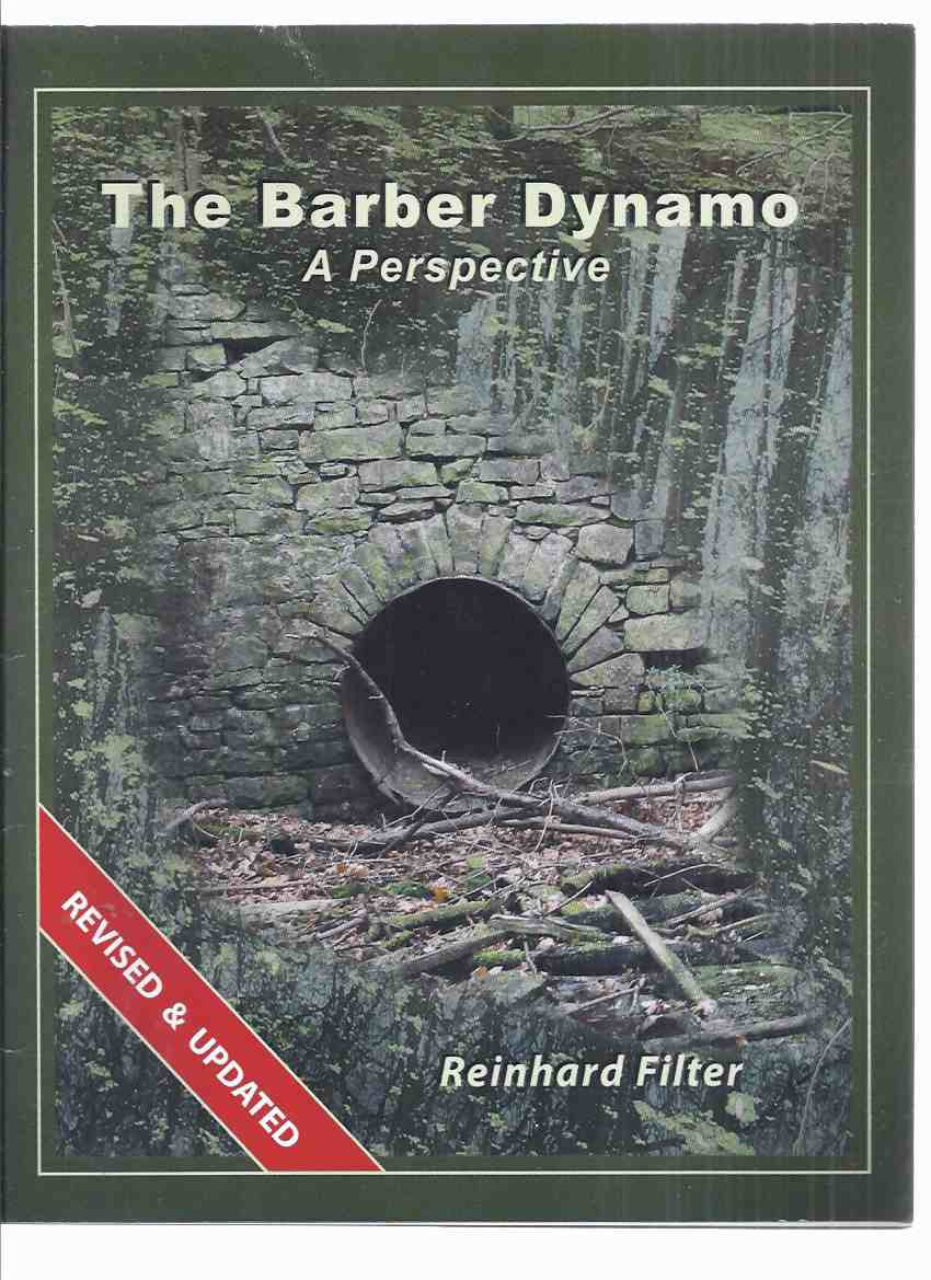 Image for The Barber Dynamo: A Perspective -by Reinhard Filter, Revised and Updated Edition / The Esquesing Historical Society, Georgetown Ontario(  ( Ontario Local History / Barber Brothers Paper Mill related)( Electricity / Electric Generator / Ruins )