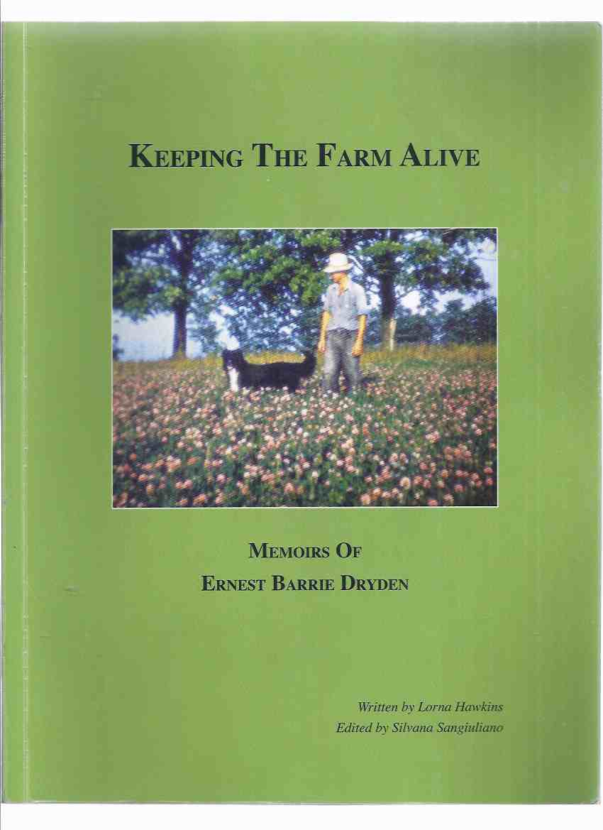 Image for Keeping the Farm Alive:  Memoirs of Ernest Barrie Dryden Signed By Dryden ( Guelph Ontario related / Eramosa Township / Wellington County )( Family and Ontario Local History )