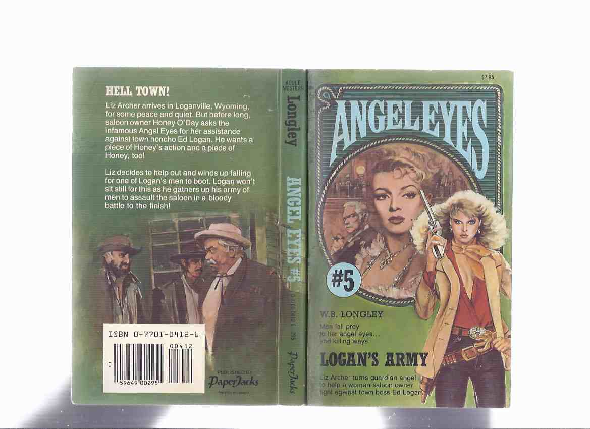 Image for ANGEL EYES Book 5:  Logan's Army -by W B Longley ( Volume Five / v )