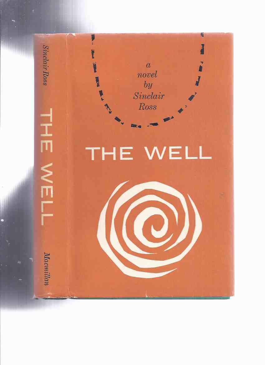 Image for The Well:  A Novel -by Sinclair Ross ( Author's 2nd Book )