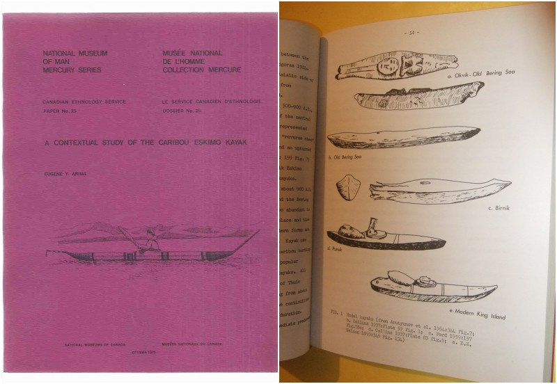 A Contextual Study of the Caribou Eskimo Kayak / National Museum of Man Mercury Series Canadian Ethnology Service Paper # 25 / Musee National De L'Homme Collection Mercure Le Service Canadien D'Ethnologie Dossier No 25 ( Iglulik Inuit Kayaks )