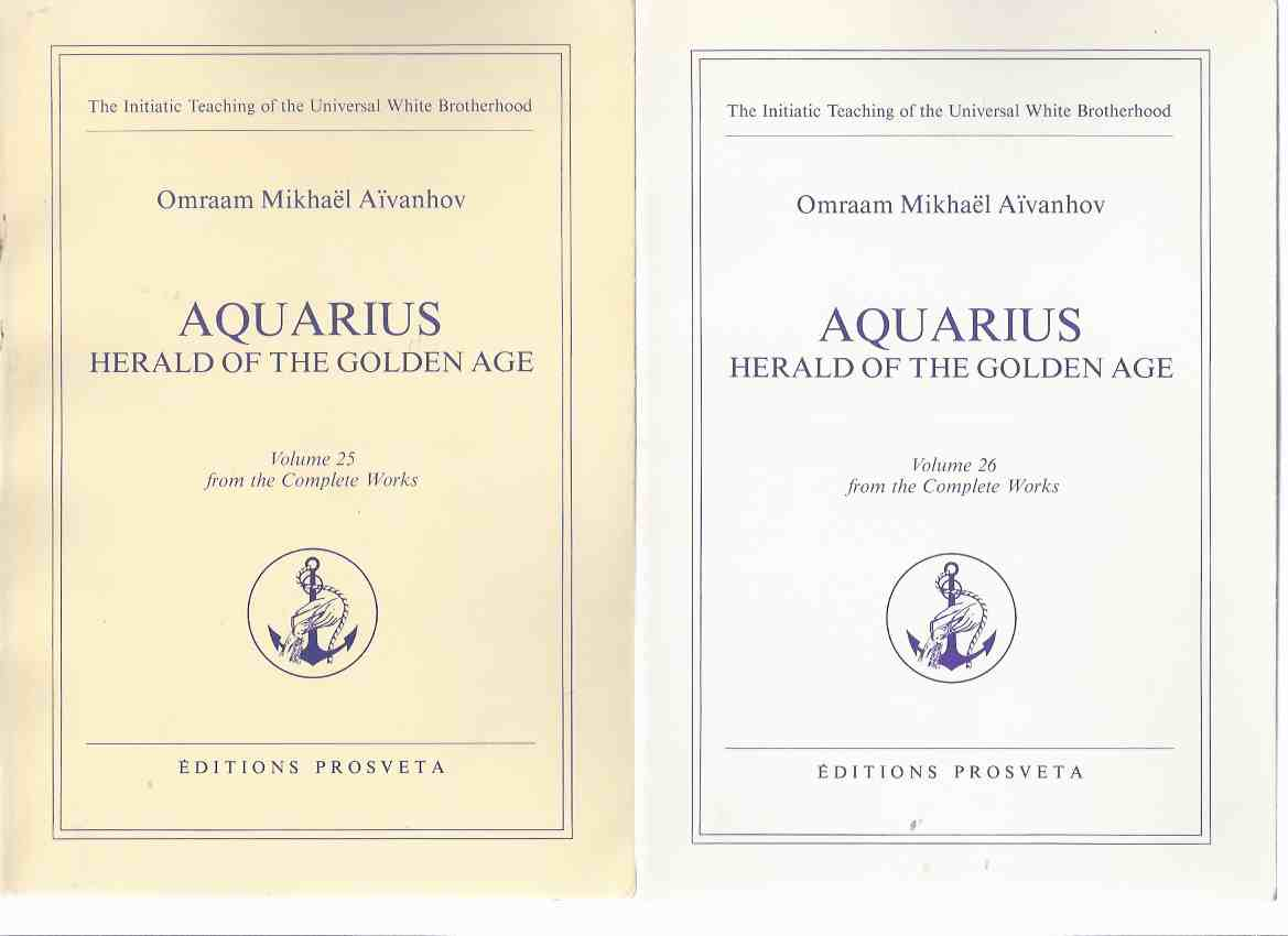 Image for TWO BOOKS:  AQUARIUS: Herald of the Golden Age, Volume 25 and 26 of the Complete Works ( Part i and ii / 1st - 2nd ) -by Omraam Mikhael Aivanhov / The Initiatic Teaching of the Universal White Brotherhood ( xxv / xxvi )