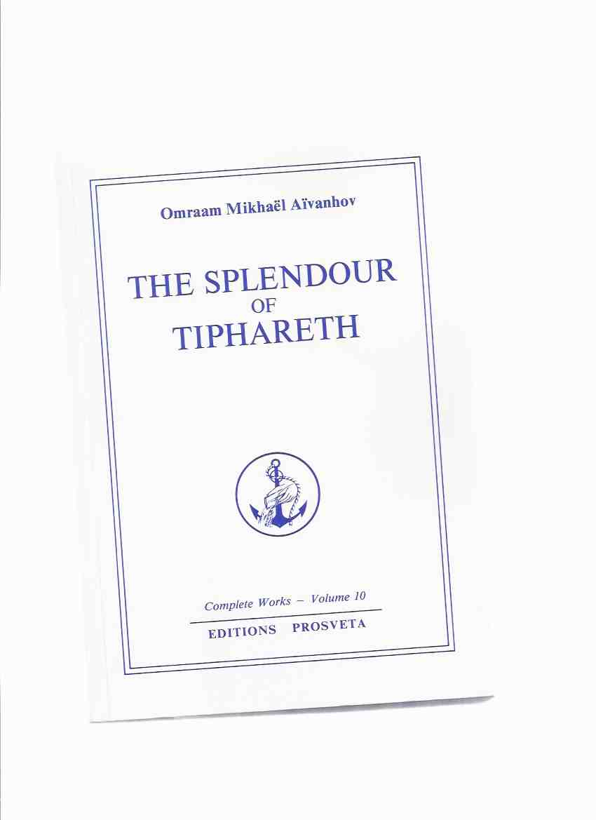 Image for The Splendour of Tiphareth, Volume 10 of the Complete Works -by Omraam Mikhael Aivanhov ( x )