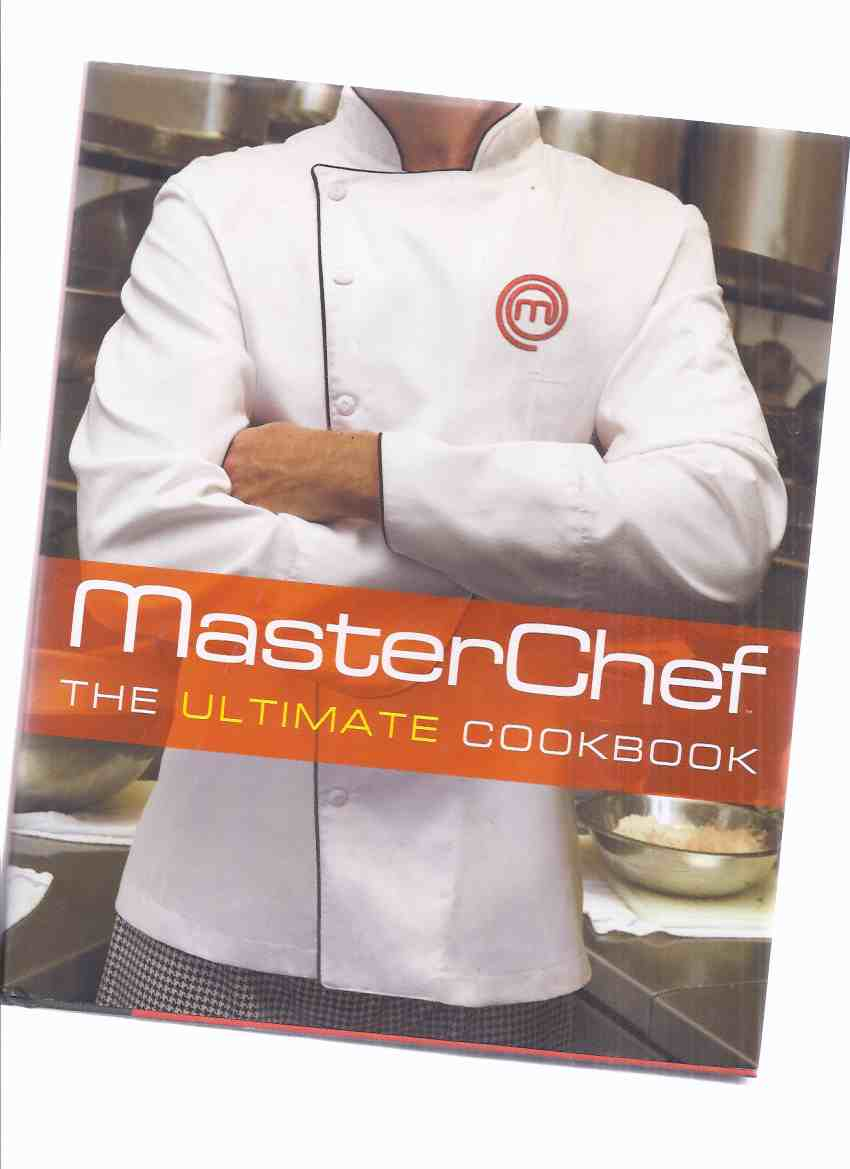 Image for MasterChef:  The Ultimate Cookbook -The Contestants and Judges of Master Chef -Signed By Graham Elliott ( Cook Book / Recipes / Cooking / TV - Television show )