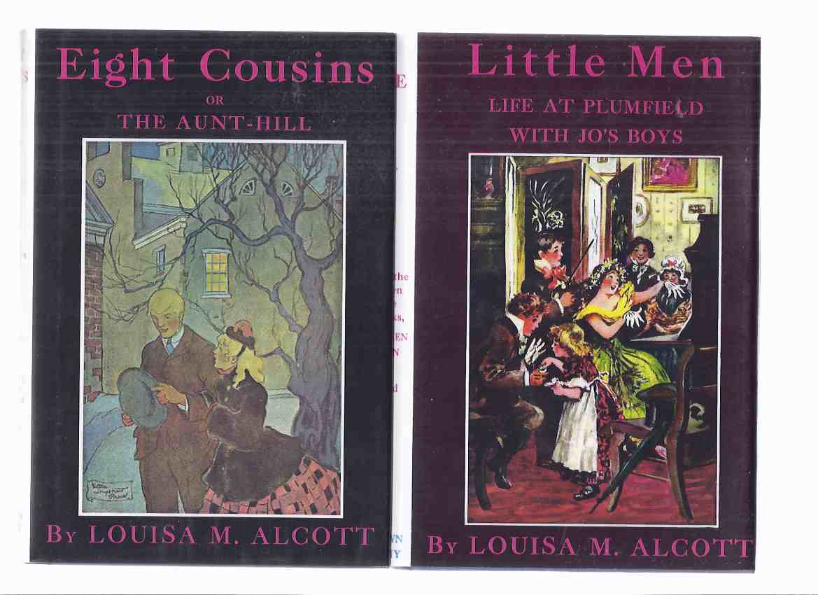Image for Eight Cousins, or The Aunt-Hill ---with Little Men, Life at Plumfield with Jo's Boys, a Sequel to Little Women ---by Loiusa May Alcott  ---TWO VOLUMES - Orchard House Editions