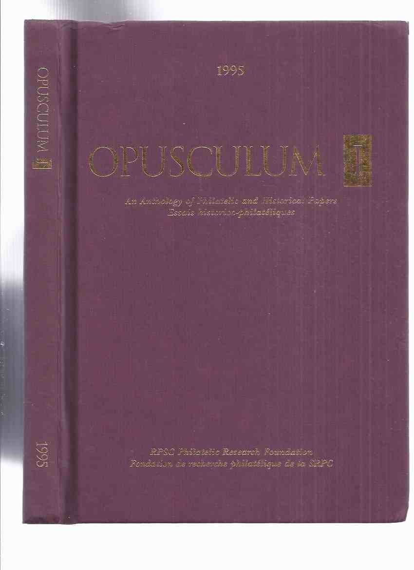 Image for Opusculum 1 Anthology of Philatelic & Historical Papers (inc. Stamp essays About Haiti; Union of South Africa; Falkland Islands; SS Norwegian; British Postal Agency in Buenos Aires; Tannu-Tuva; USA Pharmacy; Niger Coast; MS Gripsholm; Andre Frodel, etc )