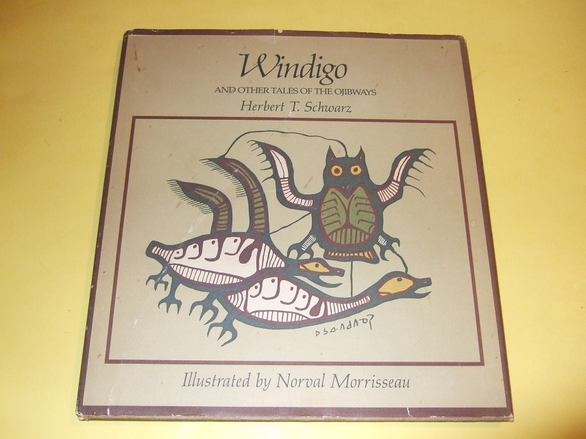 Image for Windigo and Other Tales of the Ojibways, Illustrated By Norval Morrisseau ( Myth / Legend )