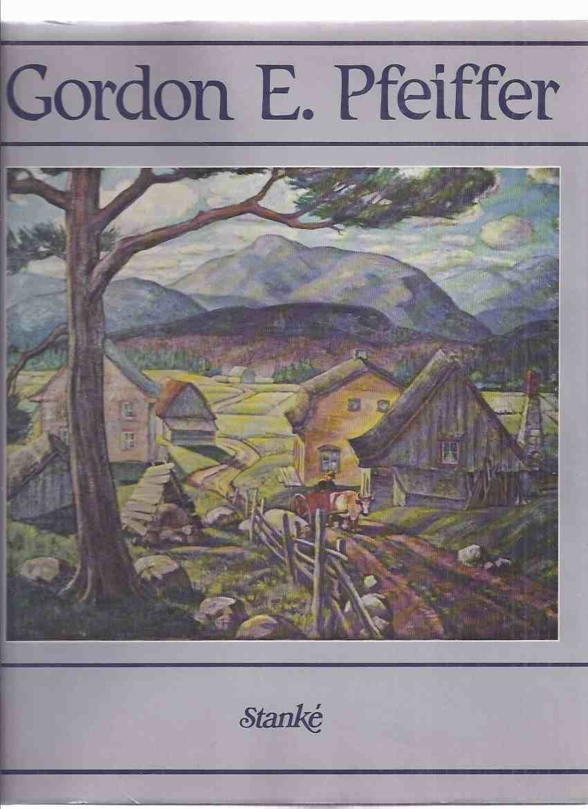 Image for Gordon E Pfeiffer -by Cotton Aimers ( Signed By the Artist )( French-Canadian Artist / Art )( English - French Text )
