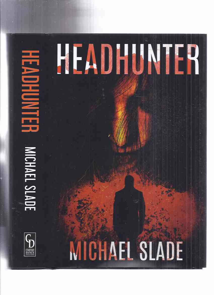 Image for Headhunter -the First Special X Thriller / Novel  -by Michael Slade ( 1st Revised Edition / # 582 of 750 Signed and Numbered Copies )(aka Headhuner Reimagined )