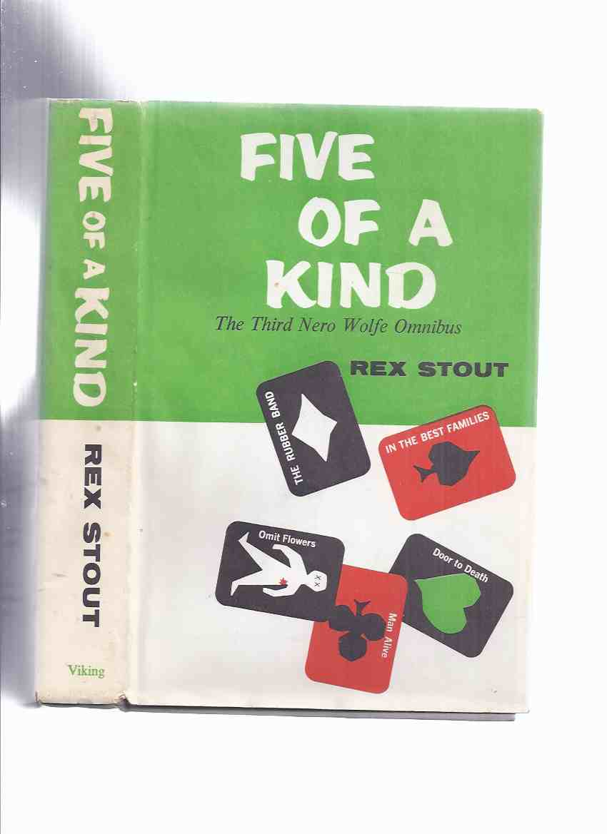 Image for Five of a Kind, a Nero Wolfe Omnibus (contains: The Rubber Band; In the Best Families; Three Doors to Death (which Includes: Man Alive; Omit Flowers; Door to Death ) by Rex Stout