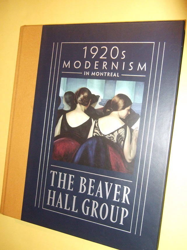 Image for 1920s Modernism in Montreal:  The Beaver Hall Group / Montreal Museum of Fine Arts (catalogue for the exhibition) ( 1920's ) / Canadian Art / Artists